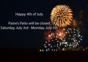 Paine's Patio closed July 4th